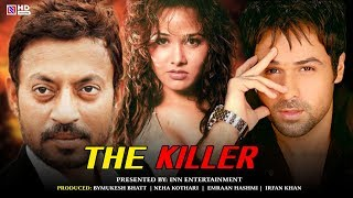 New Hindi Full Movie 2019 | The Killer - Emraan Hashmi, Nisha Kothari & Irfan Khan