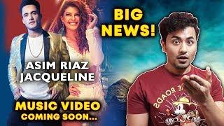 Asim Riaz Talks On His Music Video With Jacqueline Fernandez   Bigg Boss 13 Fame