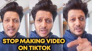 Riteish Deshmukh ANGRY On Tik Tok | STOP Making Videos On Tik Tok