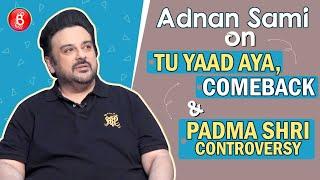 Adnan Sami's Epic Reaction On His Padma Shri Controversy | Tu Yaad Aya