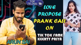 Tik Tok Arun Sai Prank Call To Tik Tok Fame Keerty Priya | Telugu Prank Videos | Top Telugu TV