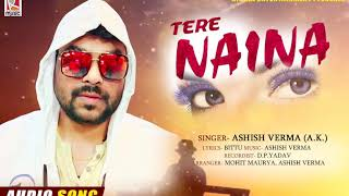 "Tere Naina - Ashish Verma ""A.K"" - Best Hindi Sad Song 2020"
