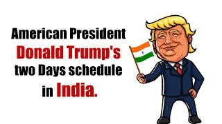 Donald trump's two days schedule in india on 24 th and 25th february