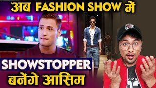 Asim Riaz To Walk The RAMP As Show Stopper; Here's Full Details   Bigg Boss 13 Fame