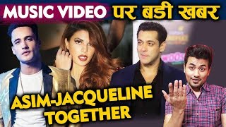 Did Salman Khan Suggest Jacqueline To Do Music Video With Asim Riaz? | Bigg Boss 13 Fame Asim