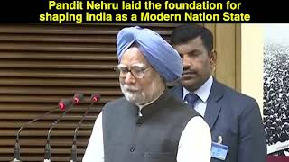 Pandit Nehru laid the foundation for shaping india as a Modern Nation State: Dr. Manmohan Singh