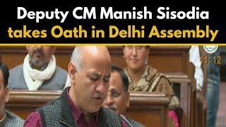 Deputy CM Manish Sisodia takes Oath in Delhi Assembly