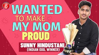 Indian Idol 11 Winner Sunny Hindustani: Will Now Make My Mom Live Like A Queen