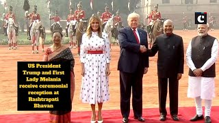 US President Trump and First Lady Melania receive ceremonial reception at Rashtrapati Bhavan