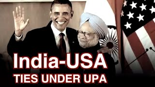 India-USA Ties Under UPA