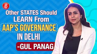 Gul Panag's STRAIGHT Talk On AAP's Brilliant Governance In Delhi | Arvind Kejriwal | Delhi Elections
