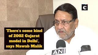 Delhi violence: 'There's some kind of 2002 Gujarat model in Delhi', says Nawab Malik