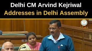 Delhi CM Arvind Kejriwal Addresses in Delhi Assembly