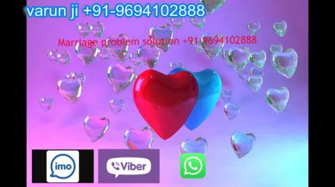 +91 96941 02888 Marriage problem solutions in  Austria,Canada New Zealand uk France Singapore