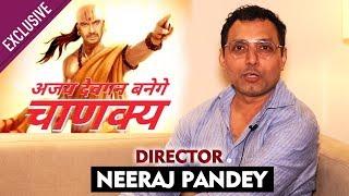 Ajay Devgn's CHANAKYA | Director Neeraj Pandey Exclusive Reaction | BIG NEWS