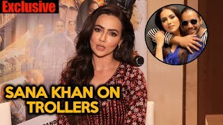 Sana Khan ANGRY REACTION On Social Media TROLLERS