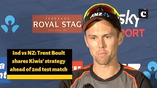 Ind vs NZ: Trent Boult shares Kiwis' strategy ahead of 2nd test match
