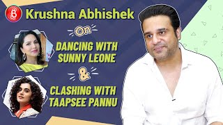 Krushna Abhishek's Candid Confessions On Dancing With Sunny Leone & Clashing With Taapsee Pannu