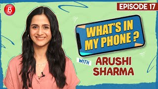 Love Aaj Kal Actress Arushi Sharma Reveals Some Hidden Personal Secret | What's In My Phone