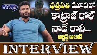 Artist Azad Exclusive Interview   Full Interviews   Chatrapathi Movie   Top Telugu TV Interviews