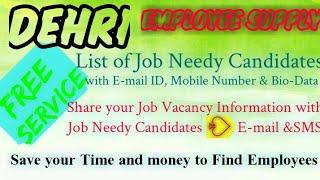 DEHRI     EMPLOYEE SUPPLY   ! Post your Job Vacancy ! Recruitment Advertisement ! Job Information !