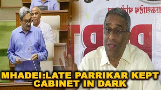MHADEI: Late Parrikar Kept Cabinet In Dark- Dhavlikar