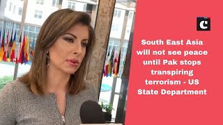 South East Asia will not see peace until Pak stops transpiring terrorism: US State Department