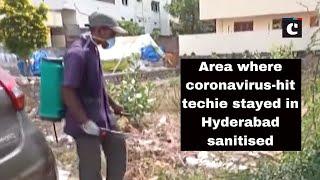 Area where coronavirus-hit techie stayed in Hyderabad sanitised