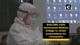 Doda DDC visits Government Medical College to review preparedness for coronavirus