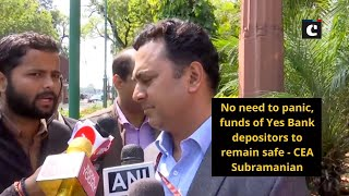 No need to panic, funds of Yes Bank depositors to remain safe - CEA Subramanian