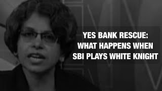 YES Bank Rescue: What happens when SBI plays White Knight