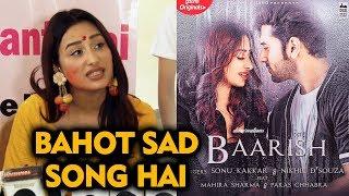 Bahot Sad Song Hai | Mahira Sharma On BAARISH Song With Paras Chhabra