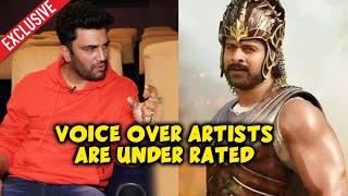 Dubbing Industry Is Most Underrated, Says Baahubali Voice Sharad Kelkar | Exclusive Interview