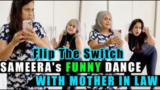 Actress Sameera Reddy funny dance with mother in law | Sameera flip switch challenge