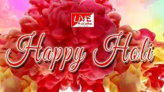 Happy Holi || LiveOdishaNews