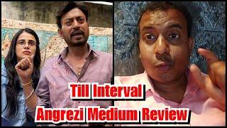 Angrezi Medium Review Till Interval