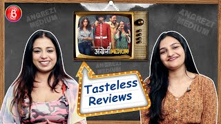 Angrezi Medium Movie Review | Tasteless Reviews | Irrfan Khan | Radhika Madan | Deepak Dobriyal