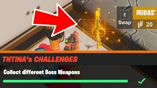 Collect different Boss Weapons Fortnite