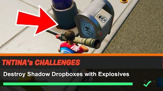 Destroy Shadow Dropboxes with Explosives Fortnite