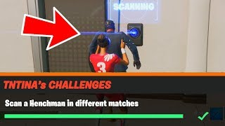Scan a Henchman in different matches Fortnite