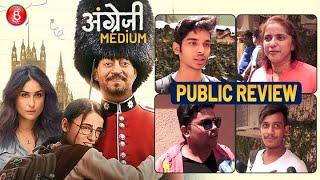 Angrezi Medium Public Review | First Day First Show | Irrfan Khan | Kareena Kapoor | Radhika Madan