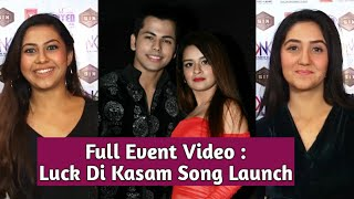 Luck Di Kasam Song Launch - FULL EVENT - Avneet, Siddharth, Reem Shaikh, Ashnoor Kaur, Vikas Gupta