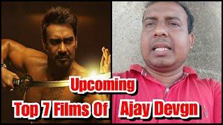 Ajay Devgn Top 7 Upcoming Movies