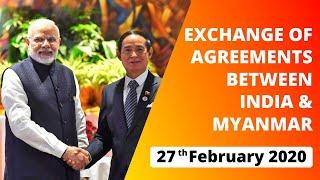 Exchange of Agreements between India & Myanmar (February 27, 2020)