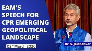 EAM's Speech for CPR : Emerging Geopolitical Landscape