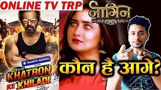 Khatron Ke Khiladi Vs Naagin 4 | ONLINE TV TRP | TOP 10 Shows Of Television