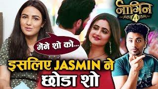 Naagin 4 | Jasmin Bhasin FIRST TIME Reveals Why She LEFT The Show | Rashmi Desai