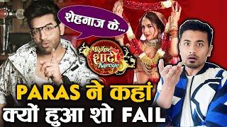 Paras Chhabra FINALLY REVEALS Why Mujhse Shadi Karoge FAILED? | Shehnaz Gill