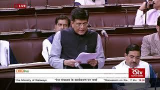 Shri Piyush Goyal's reply on the Working of the Ministry of Railway in Rajya Sabha