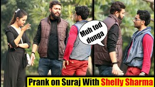Prank on Suraj with Shelly Sharma | Pranks in India | Unglibaaz